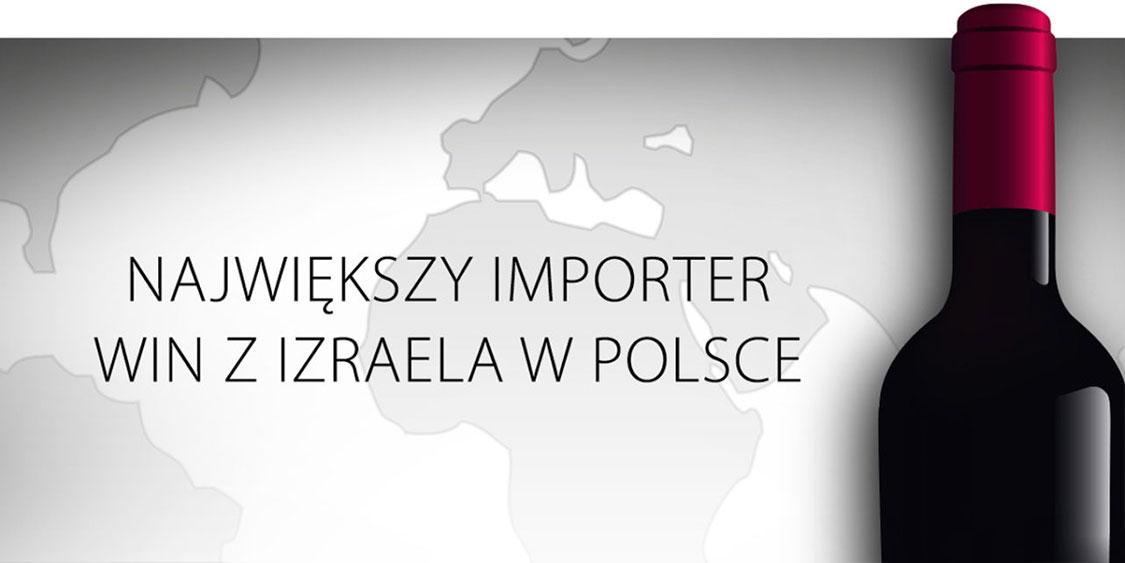 Największy importer win z Izraela w Polsce